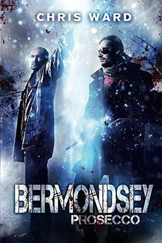Bermondsey Prosecco (Bermondsey Trilogy #2)  by  Chris   Ward