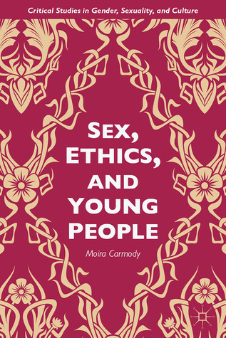 Sex, Ethics, and Young People  by  Moira Carmody