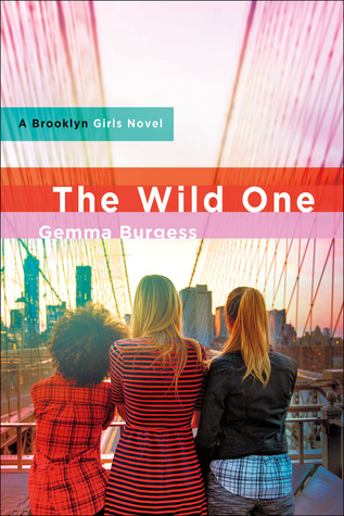 The Wild One (Brooklyn Girls, #3)  by  Gemma Burgess