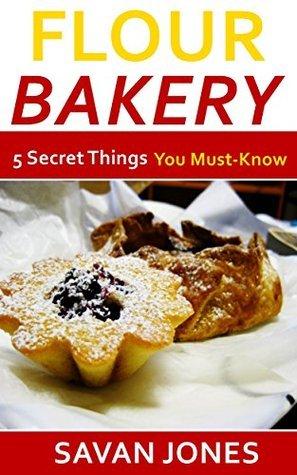 Flour Bakery: 5 Secret Things You Must-Know Savan Jones