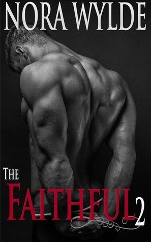 The Faithful 2  by  Nora Wylde