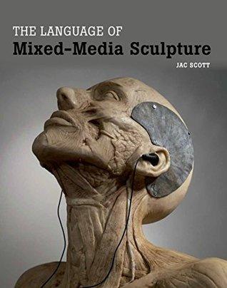 Language of Mixed-Media Sculpture  by  Jac Scott