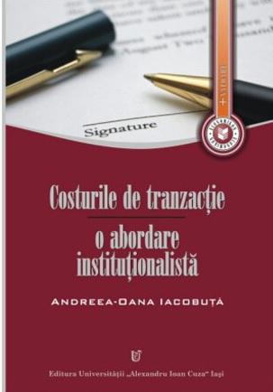 Costurile de tranzacţie – o abordare instituţionalistă Andreea-Oana Iacobuţă
