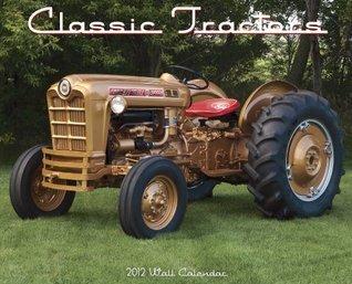 Classic Tractors 2012 Calendar  by  NOT A BOOK