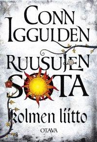 Kolmen liitto (Ruusujen sota, #2)  by  Conn Iggulden