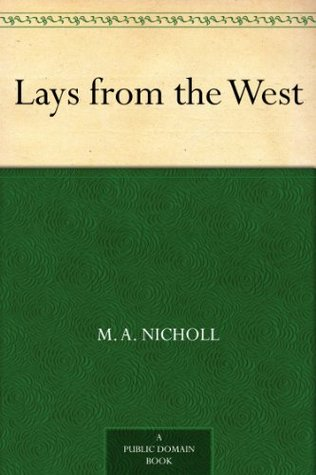 Lays From The West M. A. Nicholl