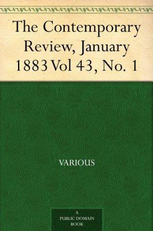 The Contemporary Review, January 1883 Vol 43, No. 1 Various