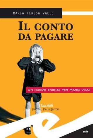Il conto da pagare (Tascabili. Noir) Maria Teresa Valle