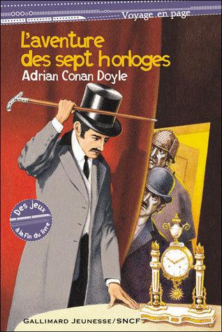 Laventure des sept horloges  by  Adrian Conan Doyle