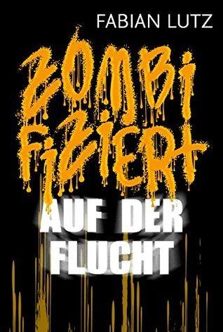 Z, Band 8: Auf der Flucht  by  Fabian Lutz
