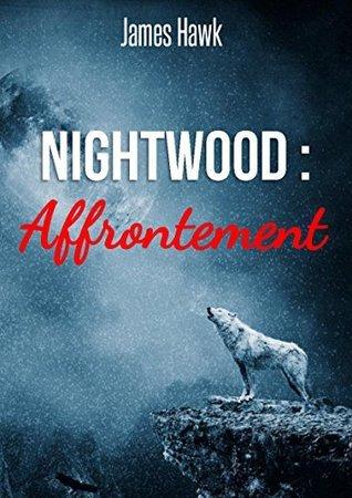 Nightwood : Affrontement James Hawk