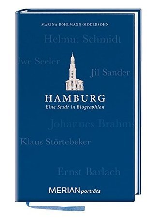 Hamburg. Eine Stadt in Biographien: MERIAN porträts  by  Merian