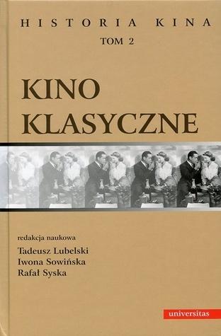 Kino klasyczne (Historia kina, Tom 2) Tadeusz Lubelski