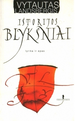 Istorijos blyksniai: lyrika ir epas  by  Vytautas Landsbergis