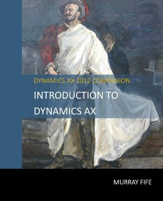 Introduction To Dynamics AX  by  Murray Fife