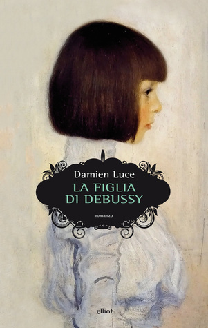 La figlia di Debussy Damien Luce