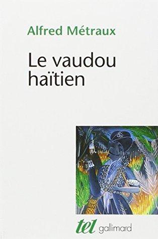 Le vaudou haïtien  by  Alfred Métraux