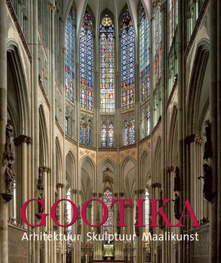 Gootika : arhitektuur. Skulptuur. Maalikunst  by  Rolf Toman