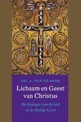 Lichaam en Geest van Christus A. van de Beek