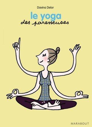 Le yoga des Paresseuses  by  Davina Delor