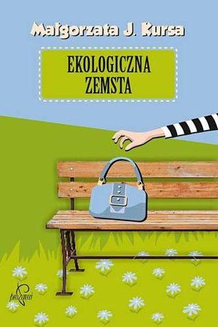 Ekologiczna zemsta Małgorzata J. Kursa