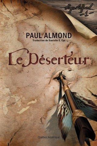 La Saga Alford Tome 1 Le Déserteur Paul Almond