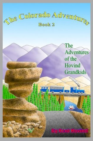 The Colorado Adventures (The Adventures of the Hovind Grandchildren: Book 2) Kent Hovind