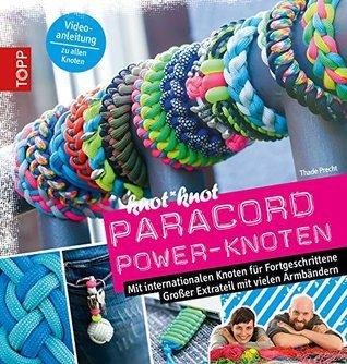 Paracord: Power-Knoten für Fortgeschrittene  by  Thade Precht