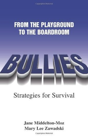 Bullies: From The Playground to the Boardroom (Sally Jessy Raphaels Red Eyeglass Series) Jane Middelton-Moz