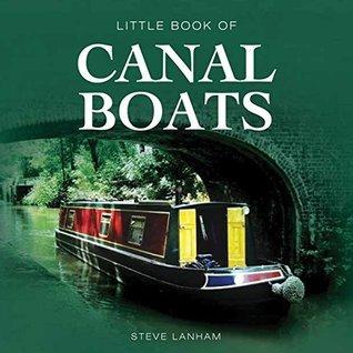 Little Book of Canal Boats  by  Steve Lanham