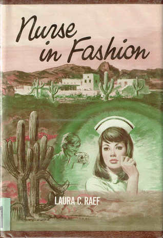 Nurse in Fashion  by  Laura C. Raef