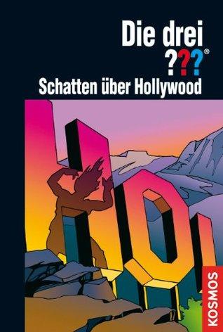 Die drei ???, Schatten über Hollywood  by  Astrid Vollenbruch