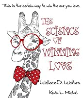 The Science of Winning Love  by  Wallace D. Wattles