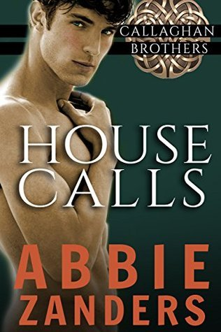 House Calls (Callaghan Brothers, #3)  by  Abbie Zanders