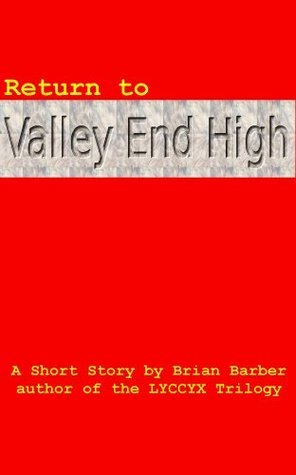 Return to Valley End High  by  Brian Barber