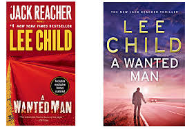 A Wanted Man (Jack Reacher, #17) (with novella Deep Down)  by  Lee Child