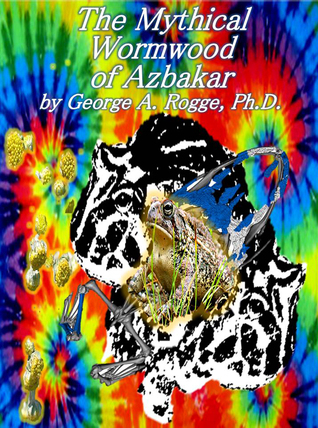 The Mythical Wormwood of Azbakar George A. Rogge