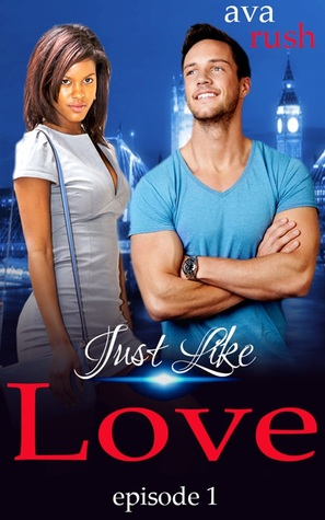 Just Like Love: episode 1 Ava Rush