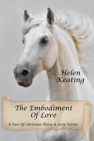 The Embodiment Of Love  by  Helen Keating