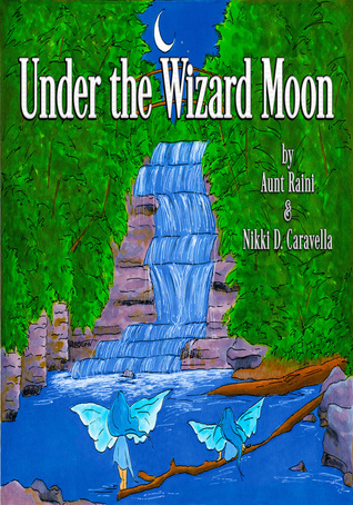 Under the Wizard Moon  by  Aunt Raini