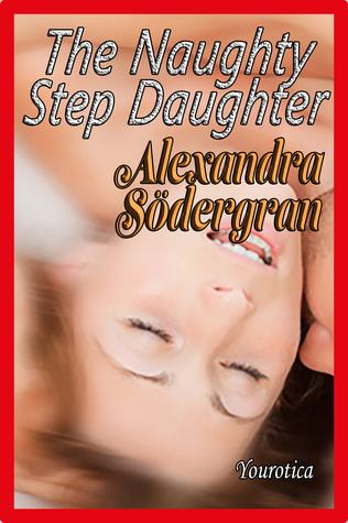 The Naughty Step Daughter  by  Alexandra Södergran