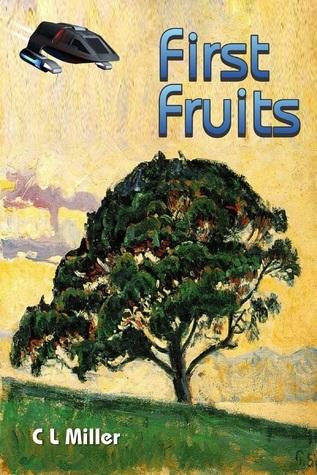 First Fruits C.L. Miller