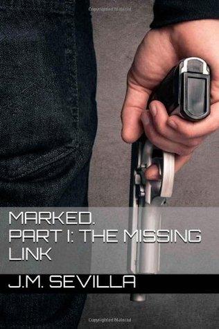 Marked.: Part I: The missing Link (Volume 1) J.M. Sevilla
