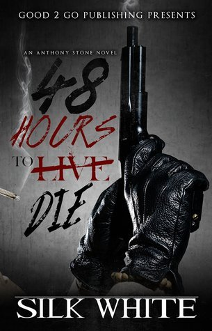 48 Hours To Die: An Anthony Stone Novel Silk White