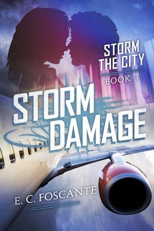 Storm Damage: Storm the City, Book Three E.C. Foscante