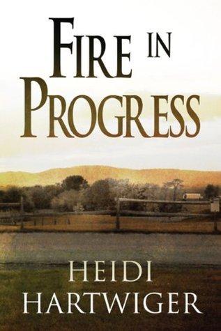 Fire in Progress Heidi Hartwiger