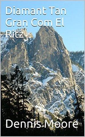 Diamant Tan Gran Com El Ritz  by  Dennis Moore