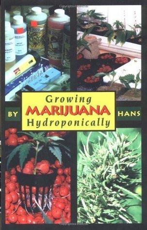 Growing Marijuana Hydroponically  by  Tina  Wright