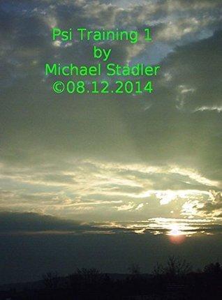 Psi Training 1: Lernen sie Leben  by  Michael Stadler