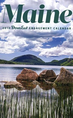 2015 Maine Down East Engagement Calendar  by  Publishers of Down East